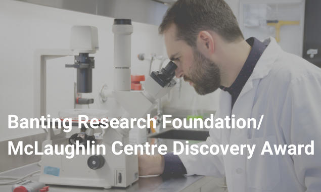2020 Banting Research Foundation/ McLaughlin Centre Discovery Award